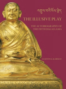 The Illusive Play : The Autobiography of the Fifth Dalai Lama, Hardback Book