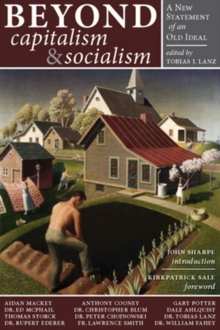 Beyond Capitalism & Socialism : A New Statement of an Old Ideal, Hardback Book
