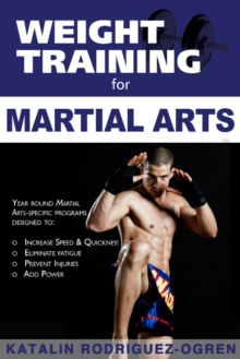Weight Training for Martial Arts : The Ultimate Guide, Paperback / softback Book