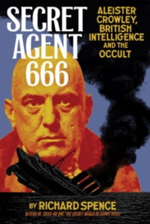 Secret Agent 666 : Aleister Crowley, British Intelligence and the Occult, Paperback / softback Book