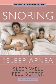 Snoring & Sleep Apnea : Sleep Well, Feel Better, Paperback / softback Book