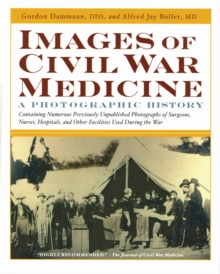 Images Of Civil War Medicine : A Photographic History, Paperback / softback Book