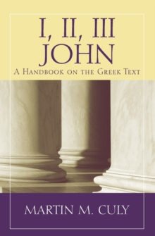 I, II, III John : A Handbook on the Greek Text, Paperback Book
