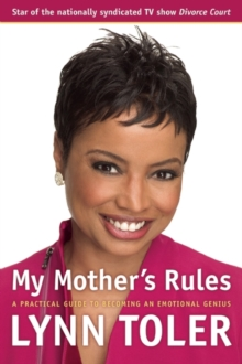 My Mother's Rules : A Practical Guide to Becoming an Emotional Genius, Paperback / softback Book