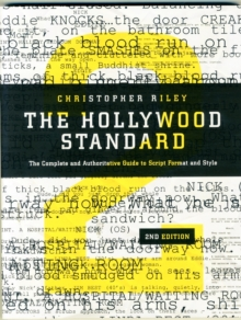 The Hollywood Standard : The Complete and Authoritative Guide to Script Format and Style, Paperback Book