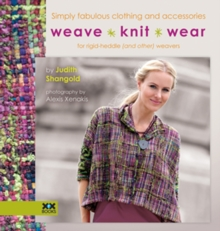 Weaveknitwear : Simply Fabulous Clothing and Accessories for Rigid-Heddle (and Other) Weavers, Paperback Book