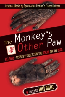 The Monkey's Other Paw : Revived Classic Stories of Dread and the Dead, Paperback / softback Book
