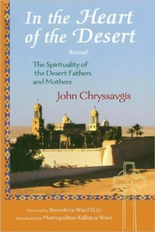 In the Heart of the Desert : Revised the Spirituality of the Desert Fathers and Mothers, Paperback / softback Book