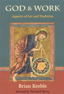 God and Work : Aspects of Art and Tradition, Paperback / softback Book