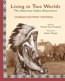 Living in Two Worlds : The American Indian Experience, Paperback / softback Book