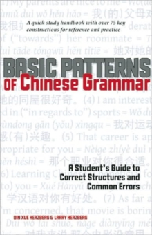 Basic Patterns of Chinese Grammar : A Student's Guide to Correct Structures and Common Errors, Paperback / softback Book