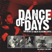Dance Of Days: Updated Edition : Two Decades of Punk in the Nation's Capital, Paperback / softback Book