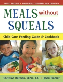 Meals without Squeals : Childcare Feeding Guide and Cookbook, Paperback / softback Book
