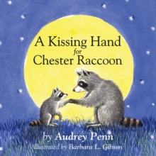 A Kissing Hand for Chester Raccoon, Board book Book