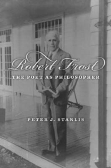 Robert Frost : The Poet as Philosopher, Paperback / softback Book