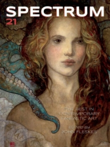 Spectrum 21 : The Best in Contemporary Fantastic Art, Paperback Book