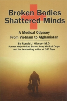 Broken Bodies, Shattered Minds : A Medical Odyssey from Vietnam to Afghanistan, Paperback Book