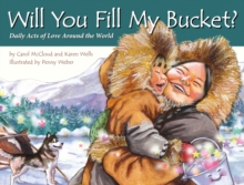Will You Fill My Bucket? : Daily Acts of Love Around the World, Paperback / softback Book
