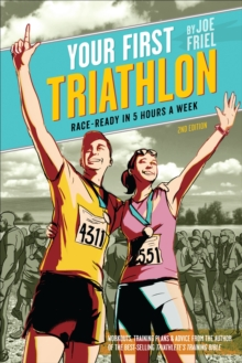 Your First Triathlon : Race-ready in 5 Hours a Week, Paperback Book