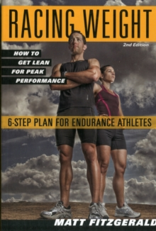 Racing Weight : How to Get Lean for Peak Performance, Paperback Book