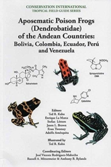 Aposematic Poison Frogs (Dendrobatidae) of the Andean Countries : Colombia, Bolivia, Ecuador, Peru and Venezuela, Paperback / softback Book