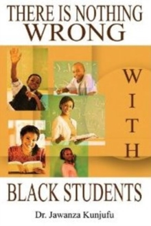 There is Nothing Wrong with Black Students, Paperback Book