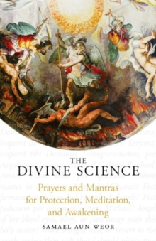 The Divine Science : Prayers and Mantras for the Protection and Awakening, Paperback / softback Book