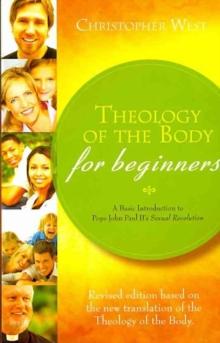 THEOLOGY OF THE BODY FOR BEGINNERS  REV, Paperback Book