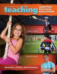 Essentials of Teaching Adapted Physical Education : Diversity, Culture, and Inclusion, Paperback Book
