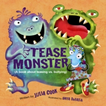 The Tease Monster : (A Book About Teasing vs Bullying), Paperback / softback Book