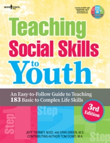 Teaching Social Skills to Myouth, 3rd Edition : An Easy-to-Follow Guide to Teaching 183 Basic to Complex Life Skills, Paperback Book