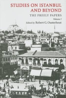 Studies on Istanbul and Beyond : The Freely Papers, Volume 1, Hardback Book