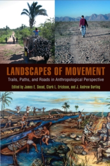 Landscapes of Movement : Trails, Paths, and Roads in Anthropological Perspective, Hardback Book