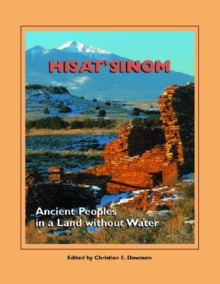 Hisat'sinom : Ancient Peoples in a Land without Water, Paperback / softback Book