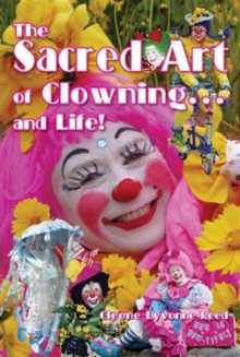 The Sacred Art of Clowning... and Life!, Paperback Book