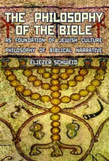The Philosophy of the Bible as Foundation of Jewish Culture : Philosophy of Biblical Narrative, Hardback Book