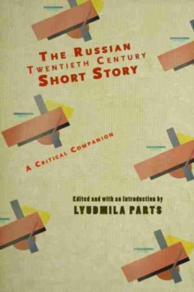 The Russian Twentieth Century Short Story : A Critical Companion, PDF Book