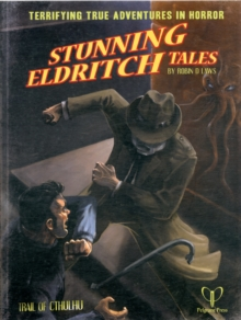 Stunning Eldritch Tales : Trail of Cthulhu Adventures, Paperback / softback Book