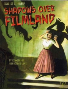 Shadows Over Filmland : Adventures for Trail of Cthulhu, Hardback Book