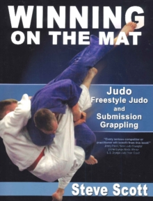 Winning on the Mat : Judo, Freestyle Judo & Submission Grappling, Paperback Book