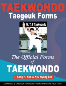 Taekwondo Taegeuk Forms : The Official Forms of Taekwondo, Paperback Book