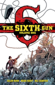 The Sixth Gun Deluxe Edition Volume 1, Hardback Book