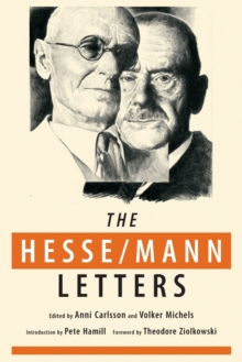 The Hesse-Mann Letters : The Correspondence of Hermann Hesse and Thomas Mann 1910-1955, Paperback / softback Book
