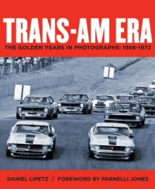 Trans-Am Era : The Golden Years in Photographs, 1966-1972, Hardback Book