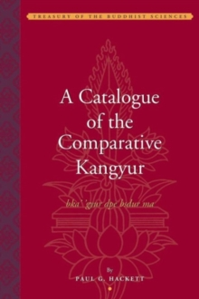 A Catalogue of the Comparative Kangyur (bka''gyur dpe bsdur ma), Hardback Book