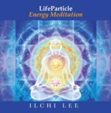 Lifeparticle Energy Meditation : Revitalizing Your Brain with Deep Meditation and Breathing, CD-Audio Book