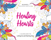 Healing Hearts : A Coloring Book for Letting Go and Starting Over, Paperback / softback Book