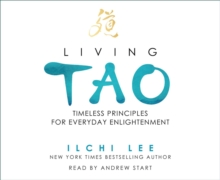 Living Tao CD : Timeless Principles for Everyday Enlightenment, CD-Audio Book