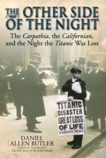 The Other Side of the Night : The Carpathia, the Californian, and the Night the Titanic Was Lost, Hardback Book