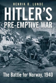 Hitler'S Pre-Emptive War : The Battle for Norway, 1940, Paperback / softback Book